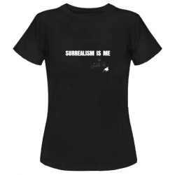 "Women's T-Shirt ""SURREALISM IS ME"""
