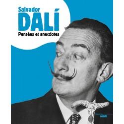 Salvador Dalí - Pensées et Anecdotes